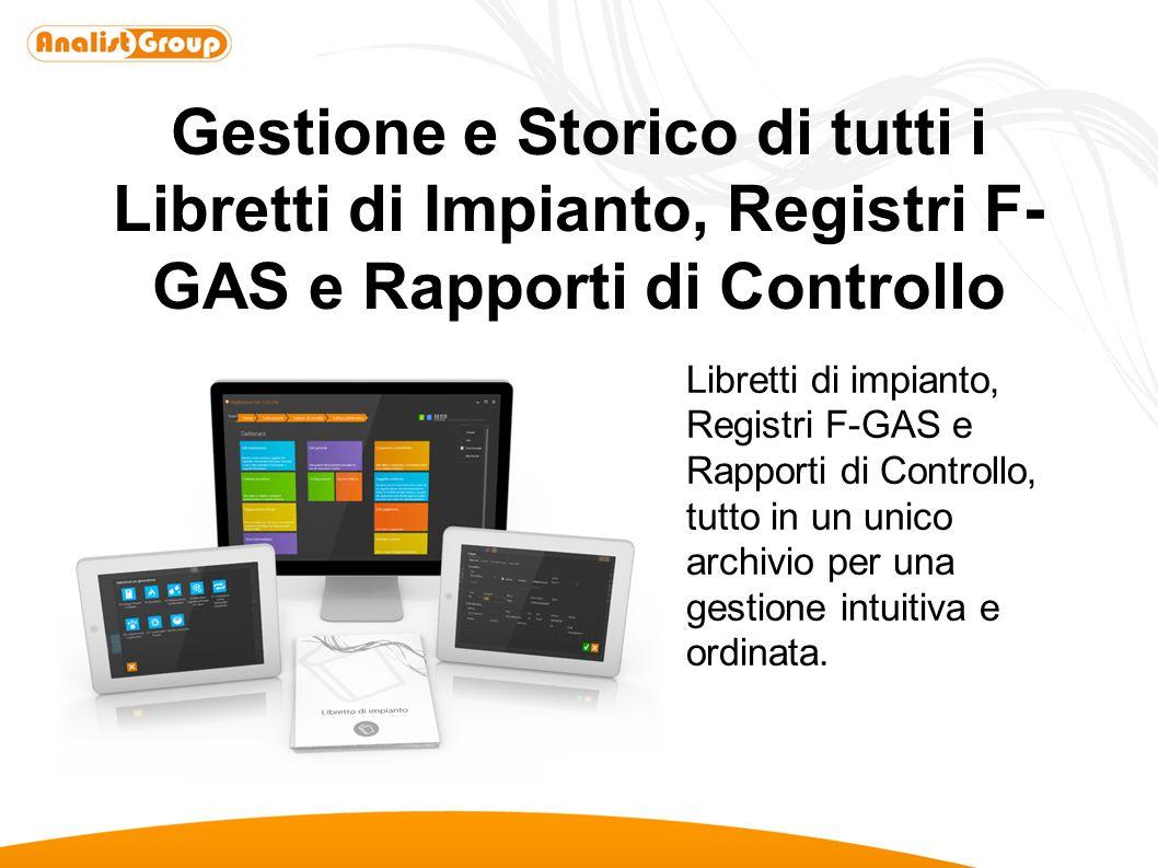 Gestione e Storico di tutti i Libretti di Impianto, Registri F-GAS e Rapporti di Controllo