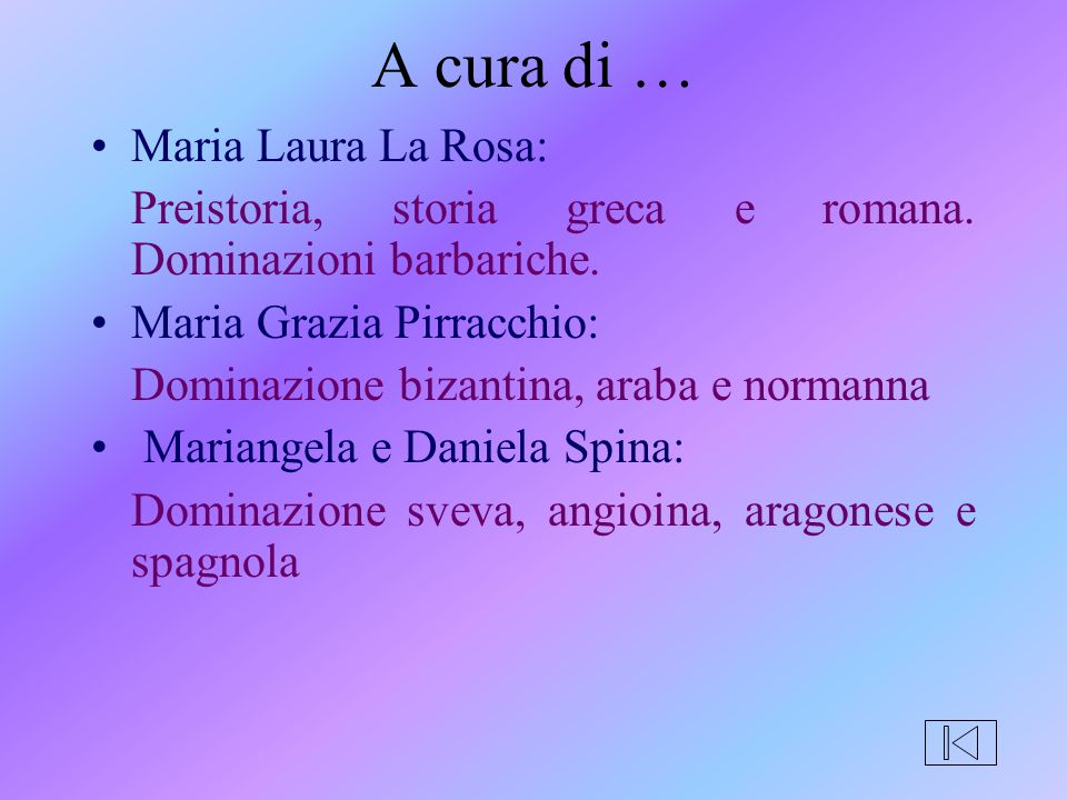 A cura di … Maria Laura La Rosa: