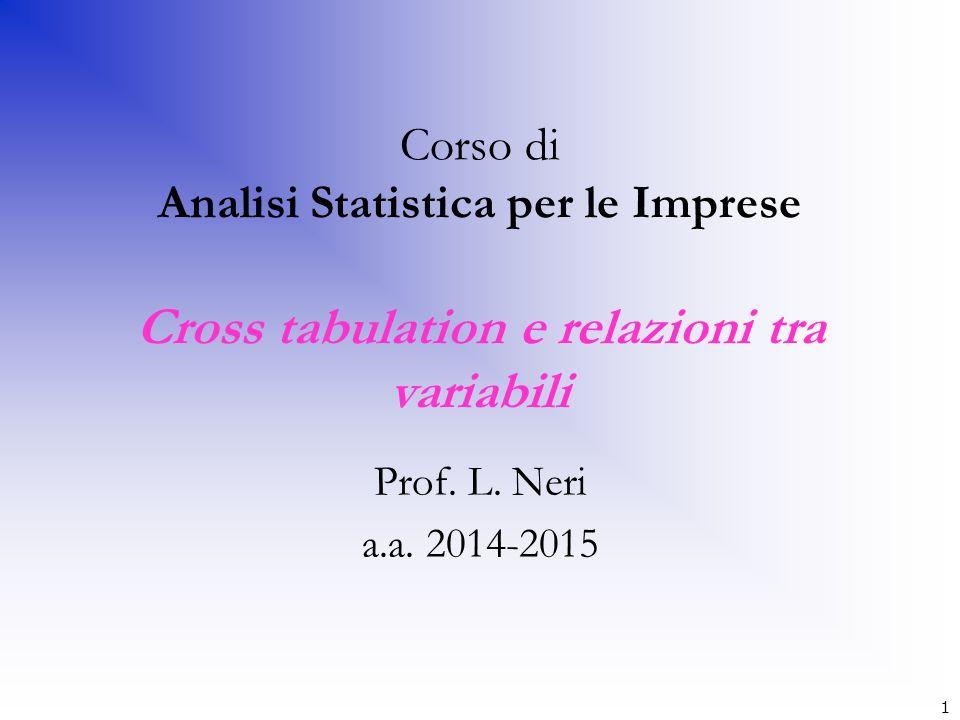 Corso di Analisi Statistica per le Imprese Cross tabulation e relazioni tra variabili