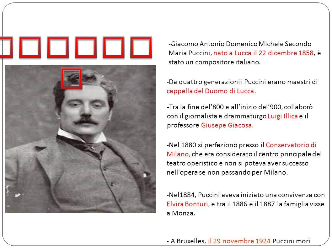 PUCCINI -Giacomo Antonio Domenico Michele Secondo Maria Puccini, nato a Lucca il 22 dicembre 1858, è stato un compositore italiano.