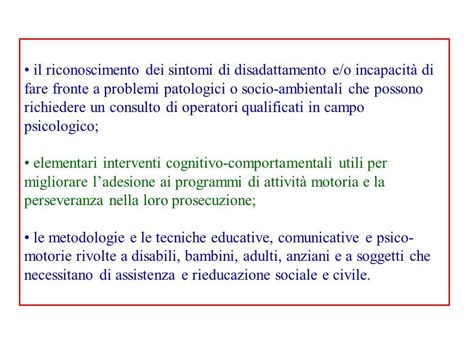 il riconoscimento dei sintomi di disadattamento e/o incapacità di fare fronte a problemi patologici o socio-ambientali che possono richiedere un consulto di operatori qualificati in campo psicologico;