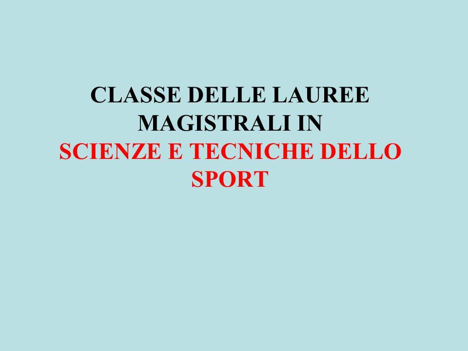 CLASSE DELLE LAUREE MAGISTRALI IN SCIENZE E TECNICHE DELLO SPORT