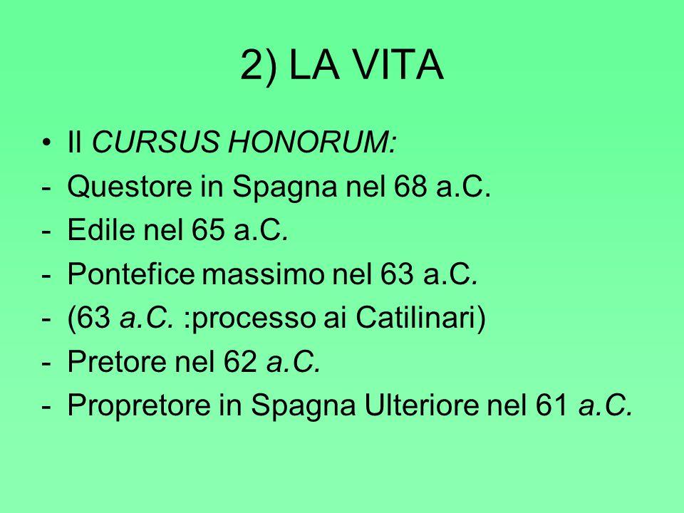2) LA VITA Il CURSUS HONORUM: Questore in Spagna nel 68 a.C.