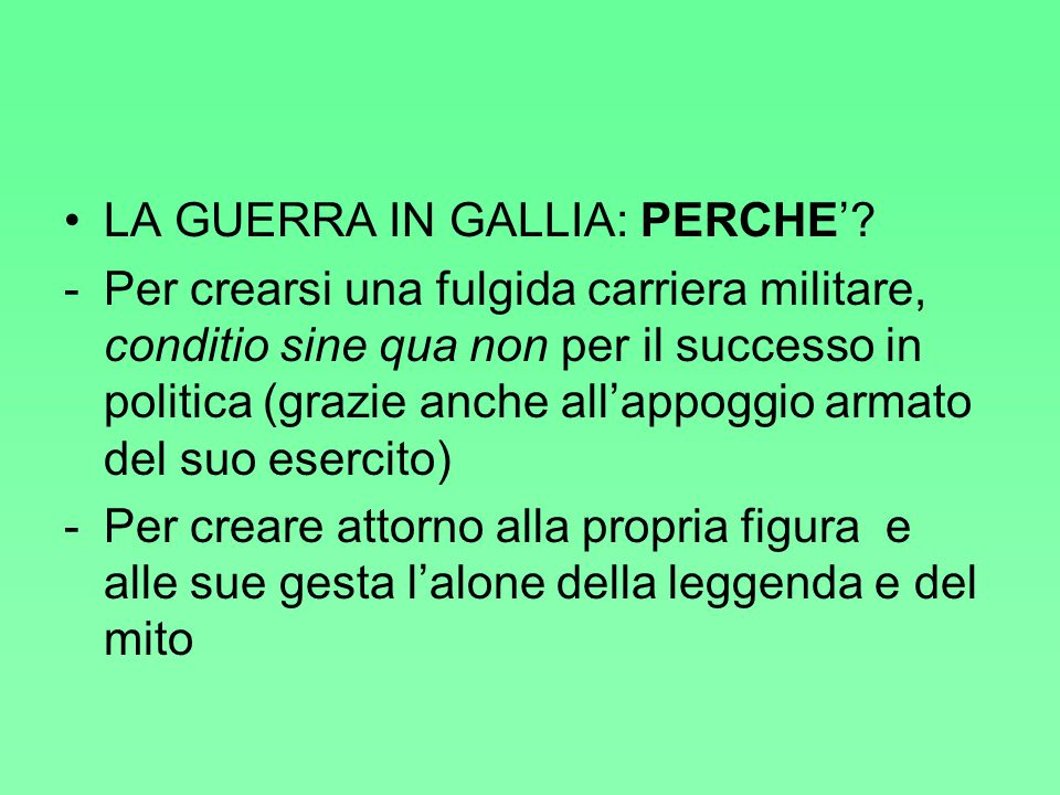 LA GUERRA IN GALLIA: PERCHE'