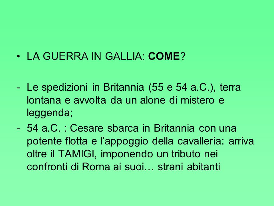 LA GUERRA IN GALLIA: COME