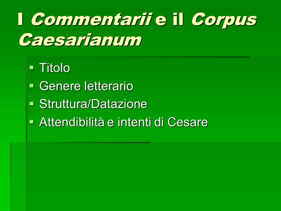 I Commentarii e il Corpus Caesarianum