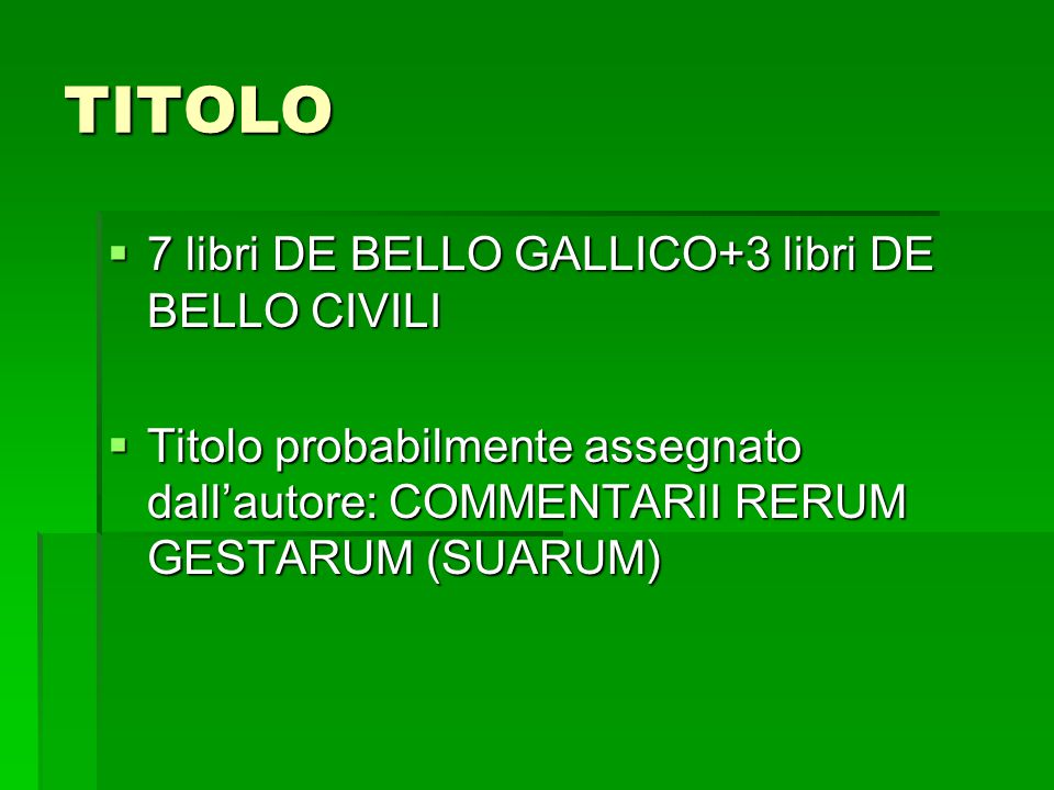 TITOLO 7 libri DE BELLO GALLICO+3 libri DE BELLO CIVILI