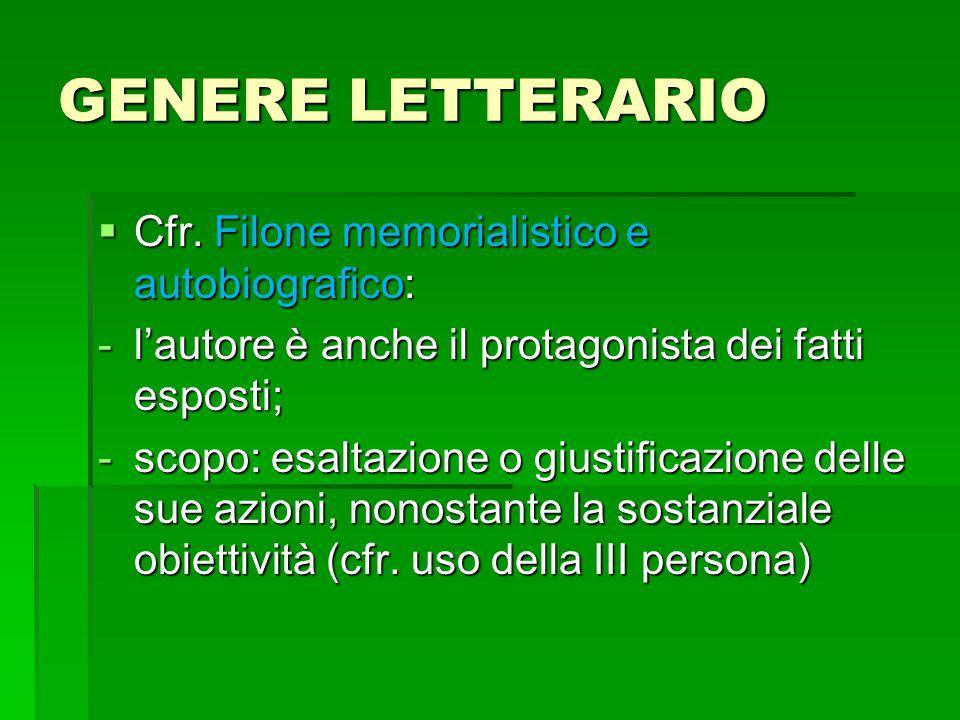 GENERE LETTERARIO Cfr. Filone memorialistico e autobiografico:
