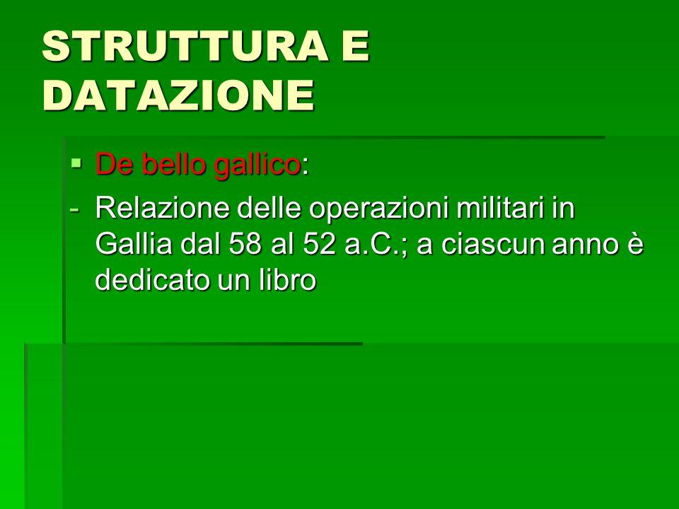 STRUTTURA E DATAZIONE De bello gallico: