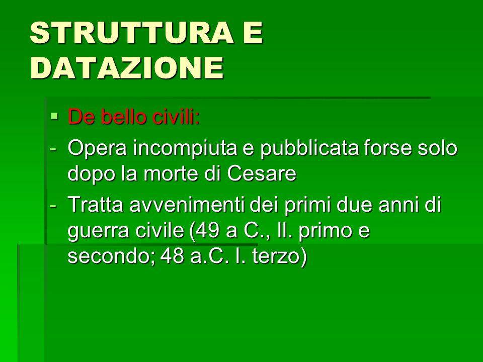STRUTTURA E DATAZIONE De bello civili: