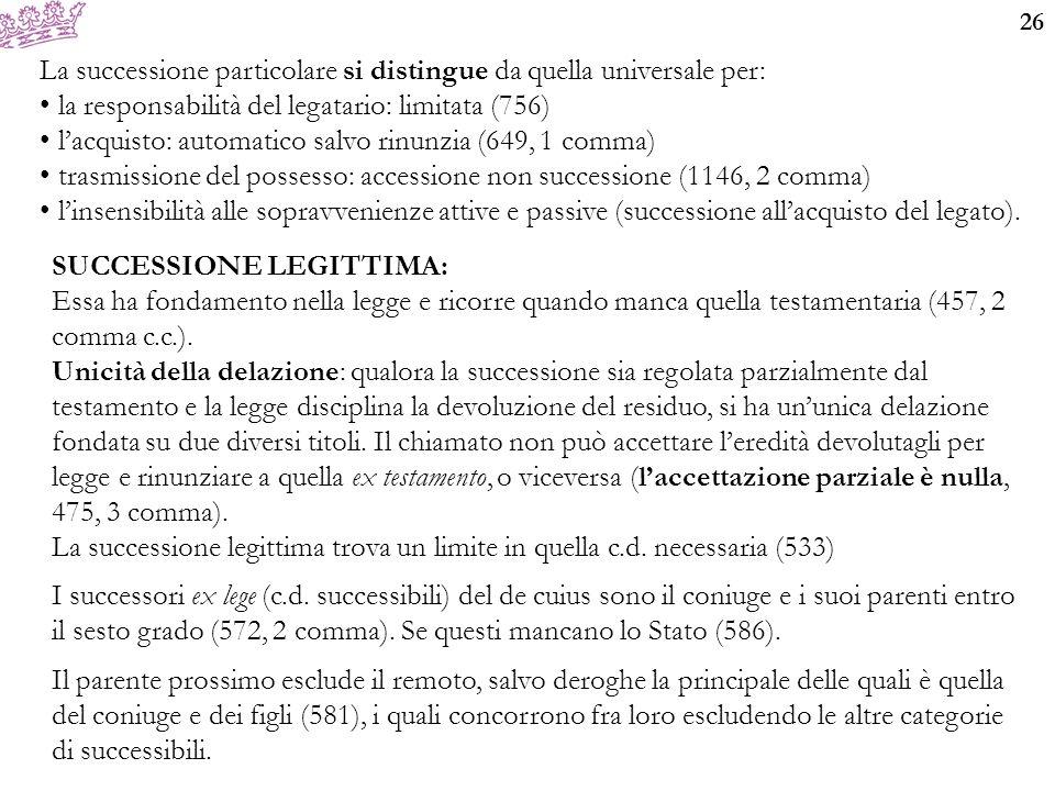 La successione particolare si distingue da quella universale per: