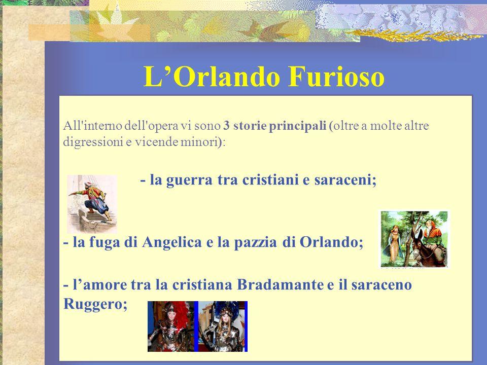 L'Orlando Furioso - la fuga di Angelica e la pazzia di Orlando;
