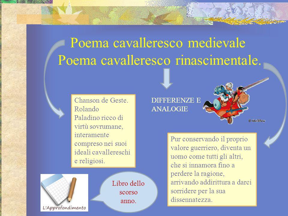 Poema cavalleresco medievale Poema cavalleresco rinascimentale.
