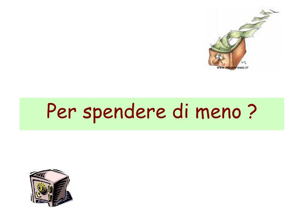 Per spendere di meno