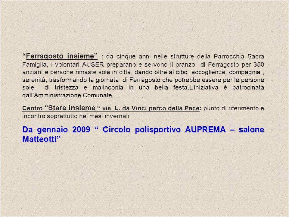 Da gennaio 2009 Circolo polisportivo AUPREMA – salone Matteotti