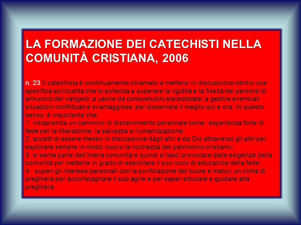 LA FORMAZIONE DEI CATECHISTI NELLA COMUNITÀ CRISTIANA, 2006 n