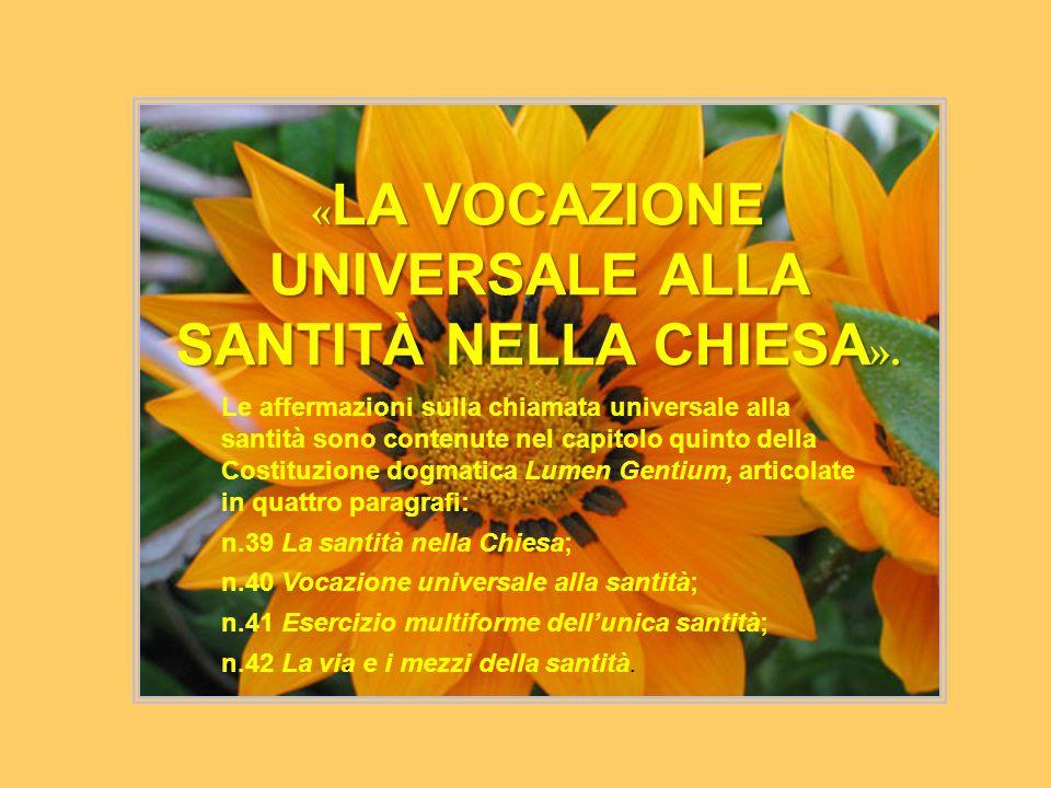 «LA VOCAZIONE UNIVERSALE ALLA SANTITÀ NELLA CHIESA».