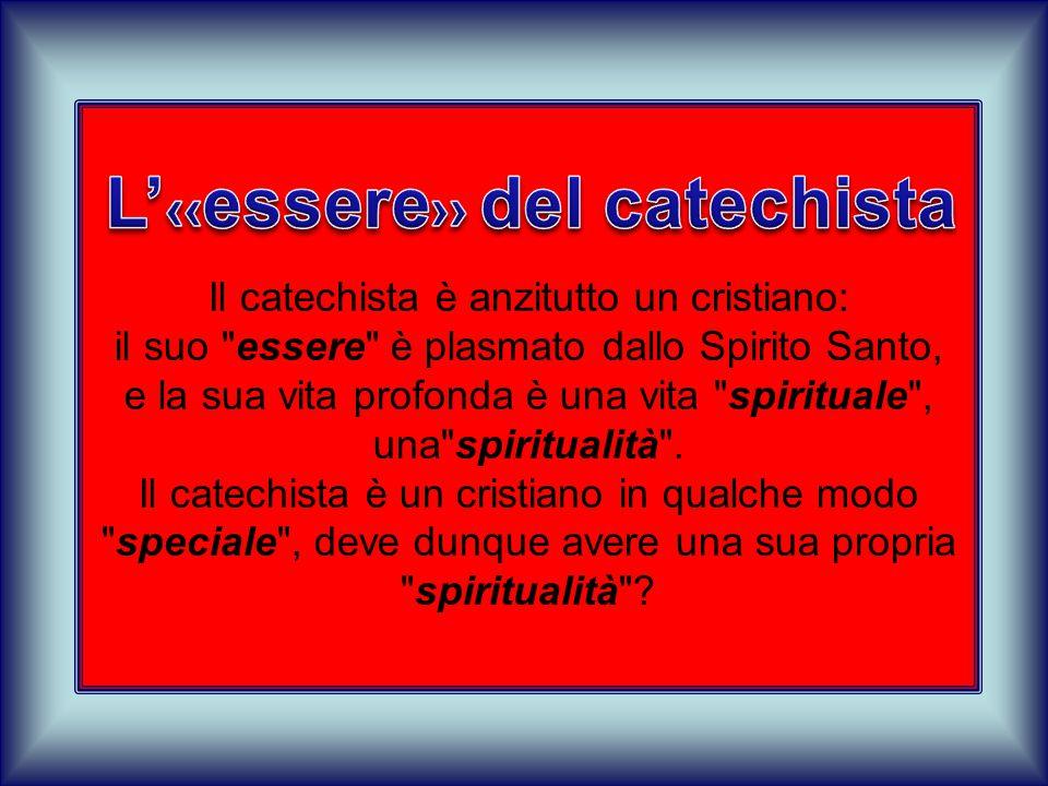 L'‹‹essere›› del catechista