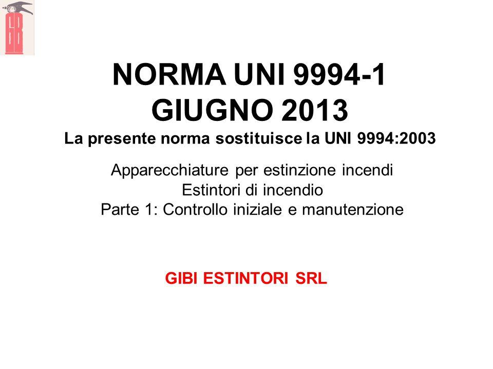 NORMA UNI 9994-1 GIUGNO 2013 La presente norma sostituisce la UNI 9994:2003