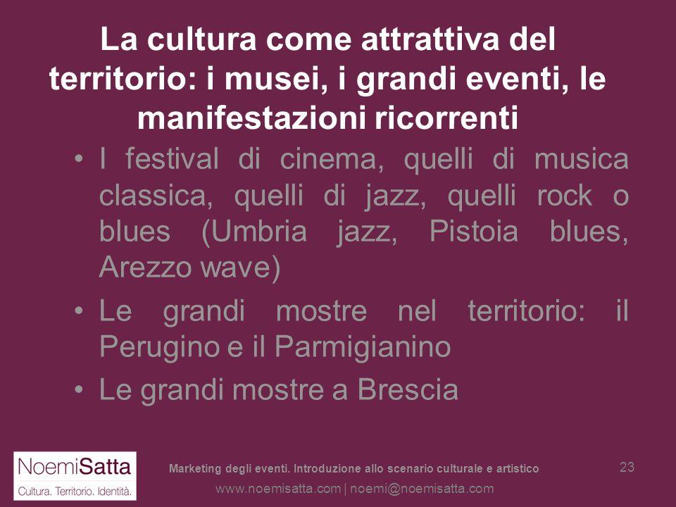 La cultura come attrattiva del territorio: i musei, i grandi eventi, le manifestazioni ricorrenti