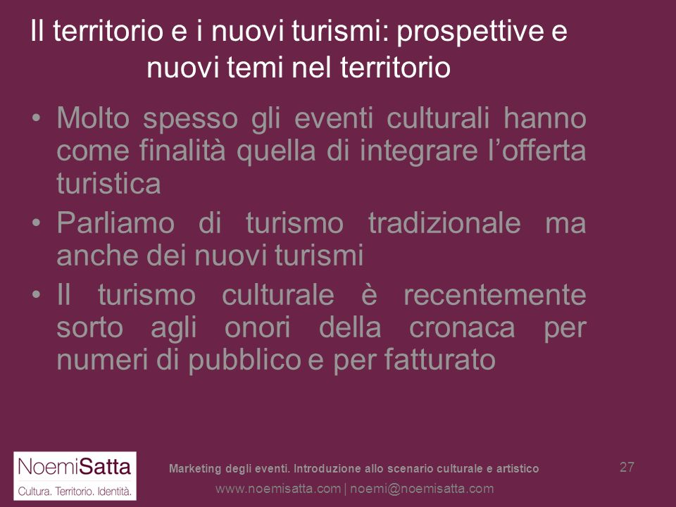 Parliamo di turismo tradizionale ma anche dei nuovi turismi