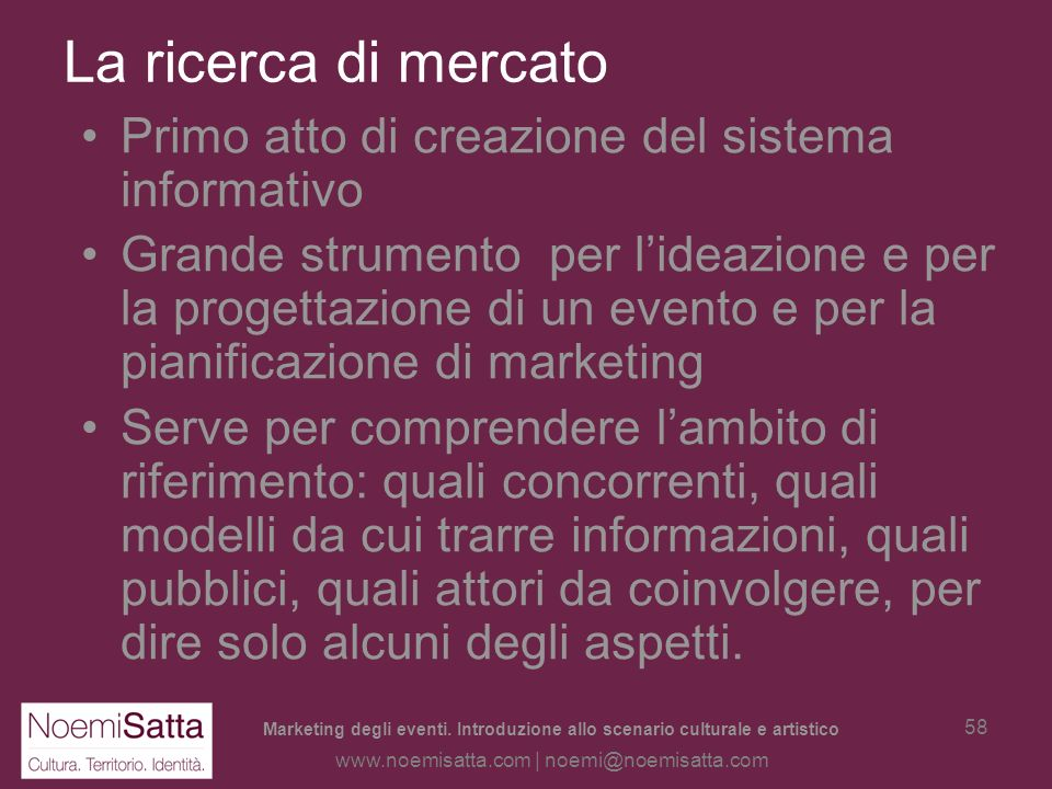 La ricerca di mercato Primo atto di creazione del sistema informativo