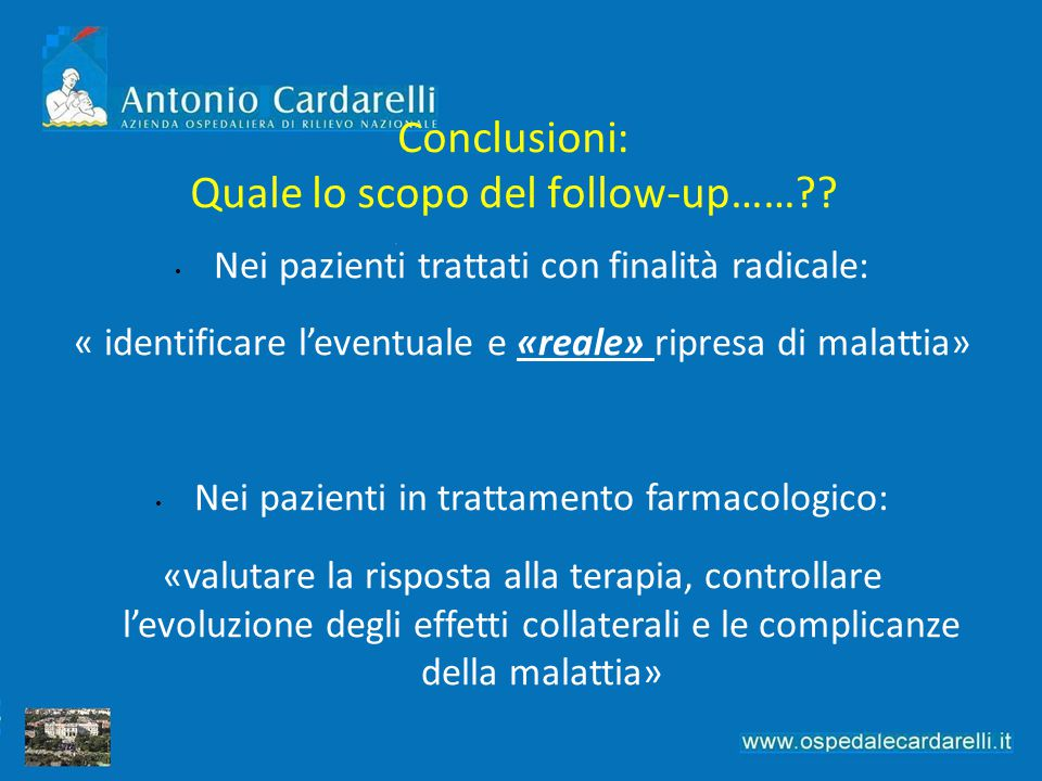 Conclusioni: Quale lo scopo del follow-up……