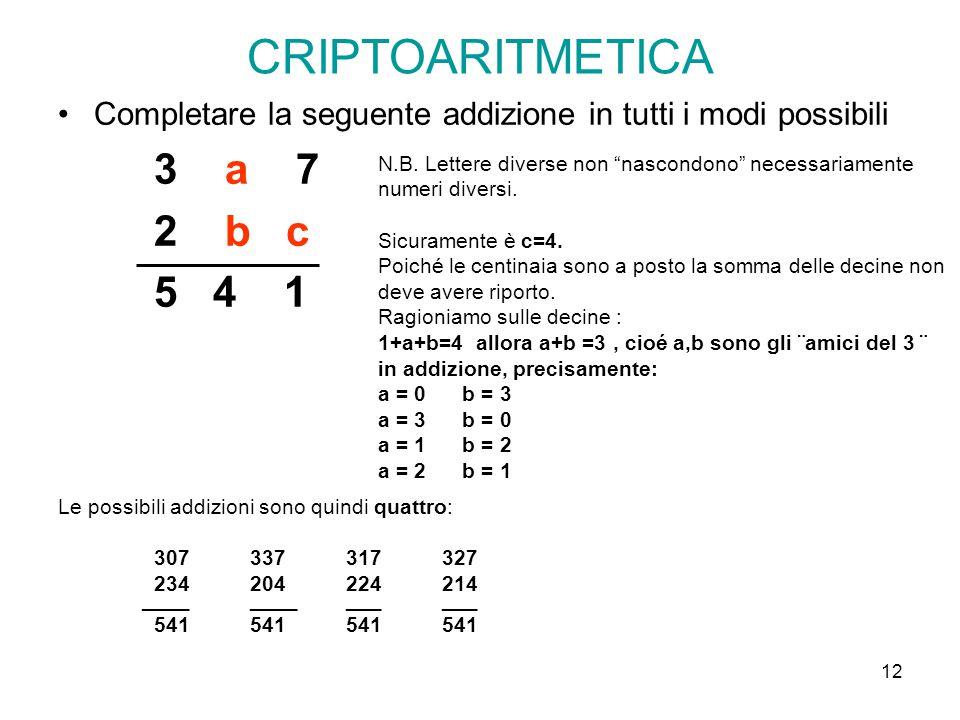 CRIPTOARITMETICA Completare la seguente addizione in tutti i modi possibili. 3 a 7. 2 b c.