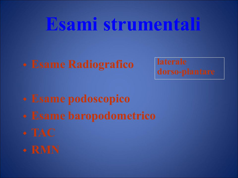 Esami strumentali Esame Radiografico Esame podoscopico