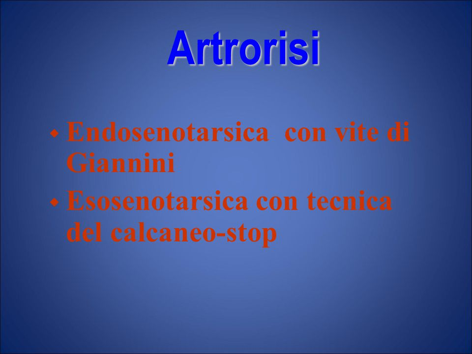 Artrorisi Endosenotarsica con vite di Giannini
