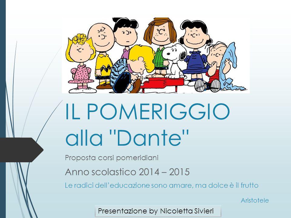 IL POMERIGGIO alla Dante