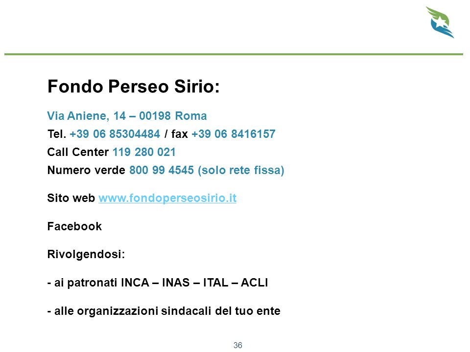 Fondo Perseo Sirio: Via Aniene, 14 – 00198 Roma