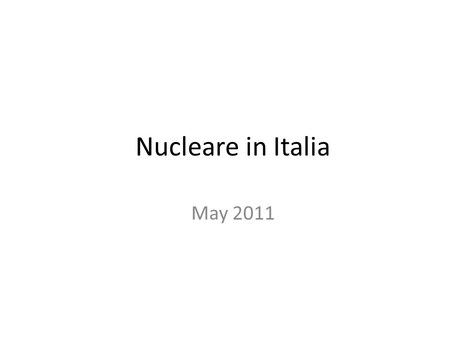 Nucleare in Italia May 2011