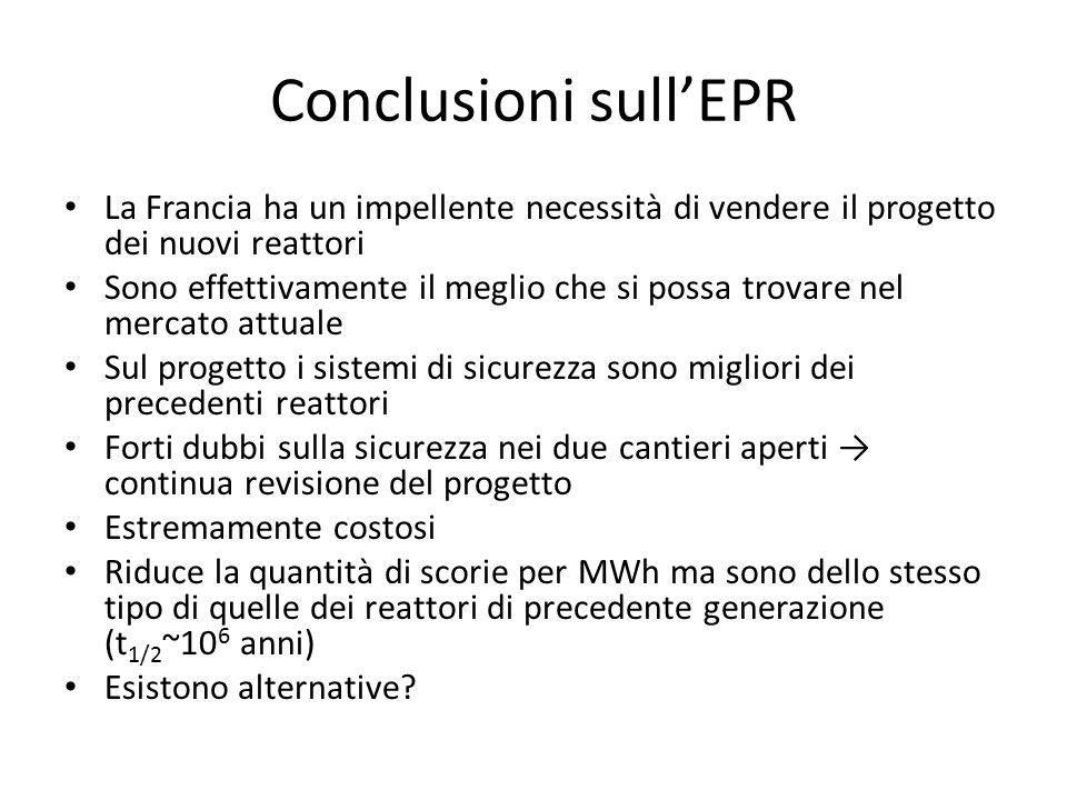 Conclusioni sull'EPR La Francia ha un impellente necessità di vendere il progetto dei nuovi reattori.