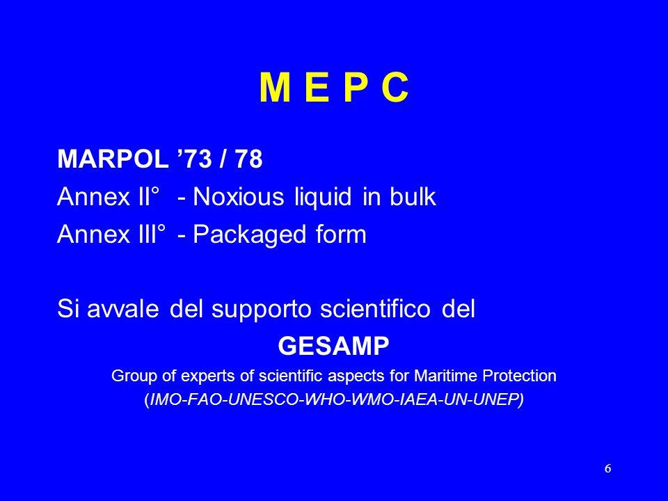 M E P C MARPOL '73 / 78 Annex II° - Noxious liquid in bulk