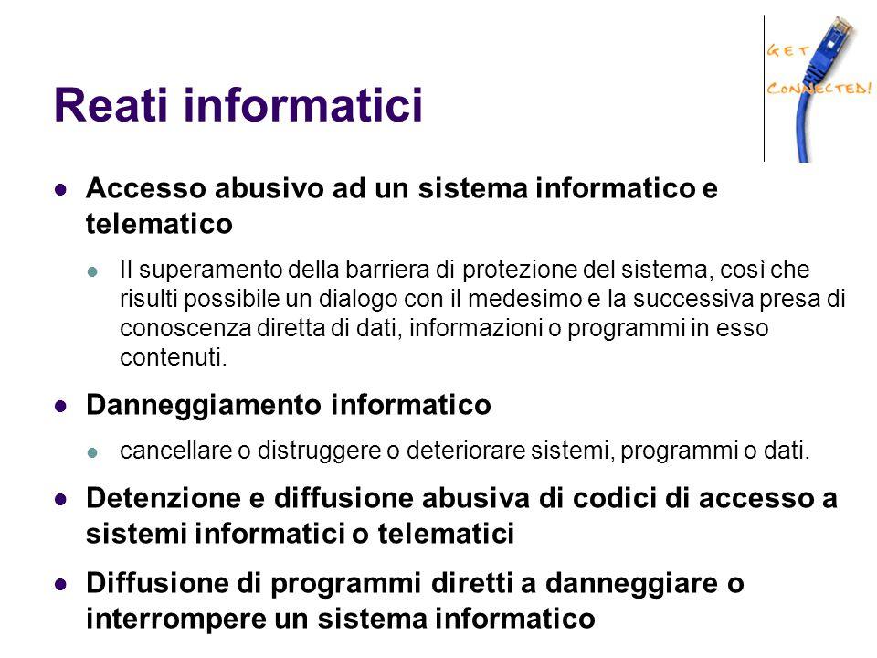 Reati informatici Accesso abusivo ad un sistema informatico e telematico.