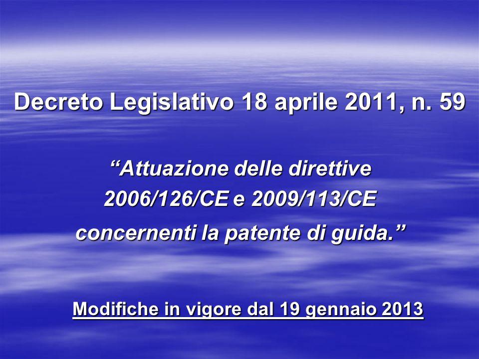 Decreto Legislativo 18 aprile 2011, n. 59 Attuazione delle direttive