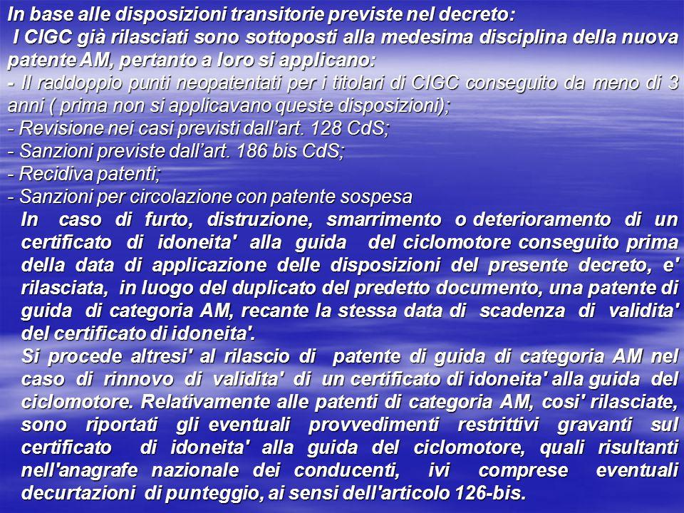 In base alle disposizioni transitorie previste nel decreto: