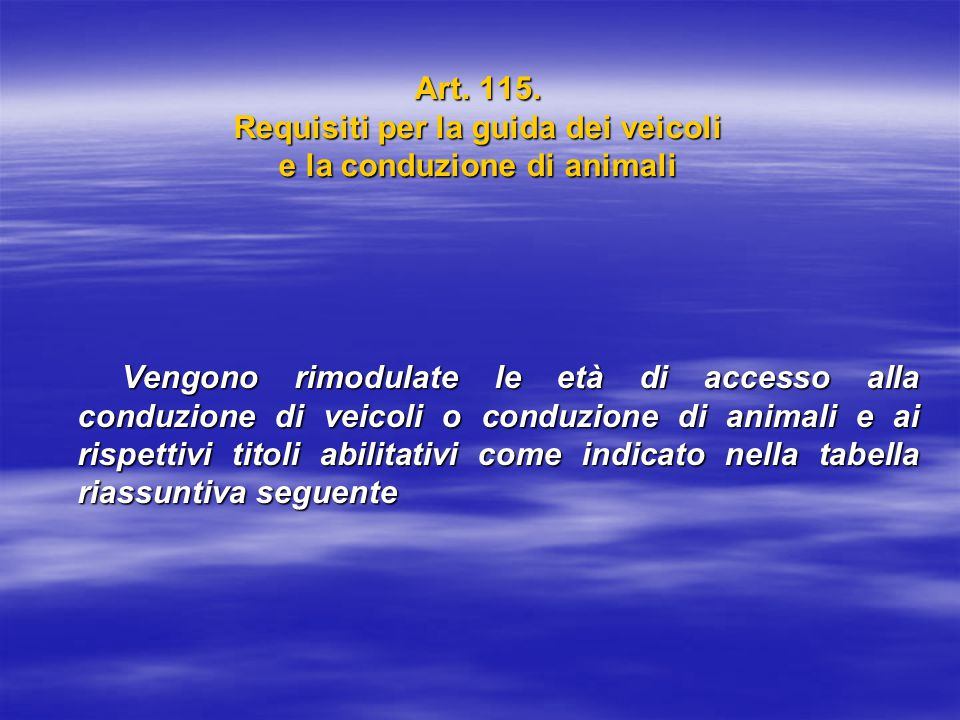 Art. 115. Requisiti per la guida dei veicoli e la conduzione di animali