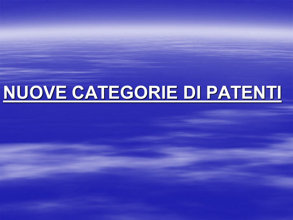 NUOVE CATEGORIE DI PATENTI