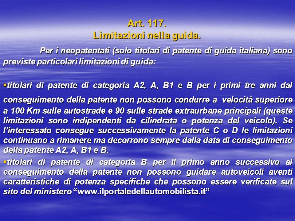 Art. 117. Limitazioni nella guida.