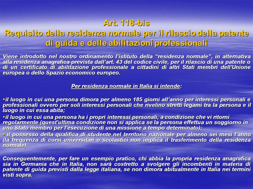 Per residenza normale in Italia si intende: