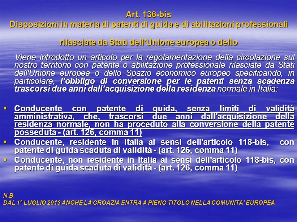 Art. 136-bis Disposizioni in materia di patenti di guida e di abilitazioni professionali rilasciate da Stati dell Unione europea o dello