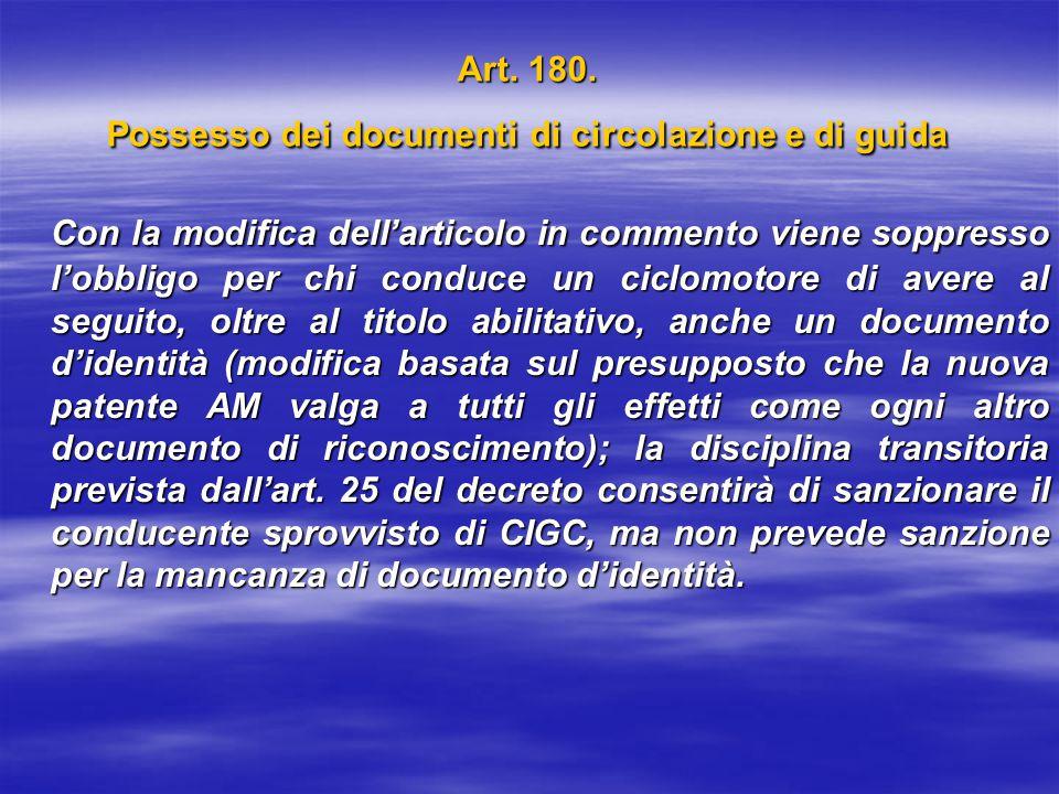 Art. 180. Possesso dei documenti di circolazione e di guida