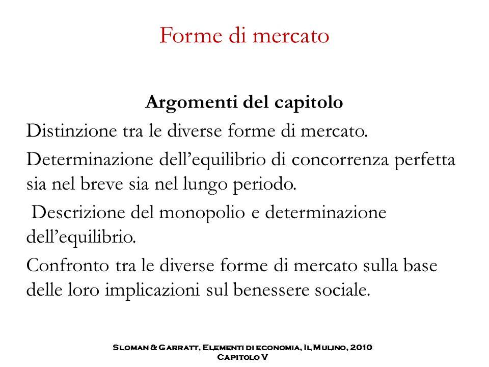Sloman & Garratt, Elementi di economia, Il Mulino, 2010 Capitolo V