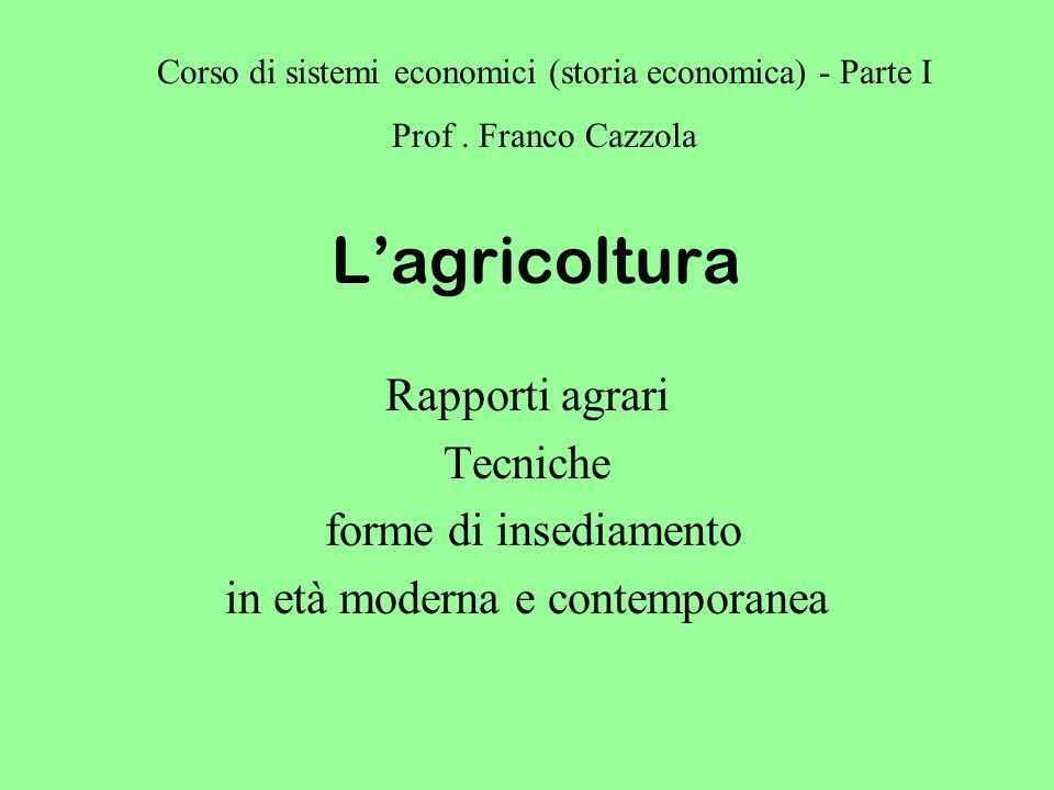L'agricoltura Rapporti agrari Tecniche forme di insediamento