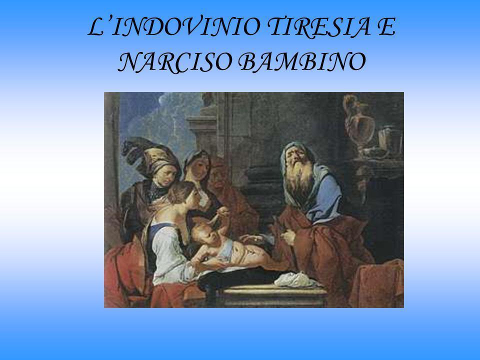 L'INDOVINIO TIRESIA E NARCISO BAMBINO