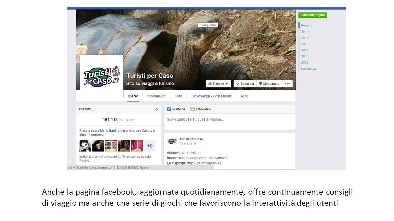 Anche la pagina facebook, aggiornata quotidianamente, offre continuamente consigli di viaggio ma anche una serie di giochi che favoriscono la interattività degli utenti