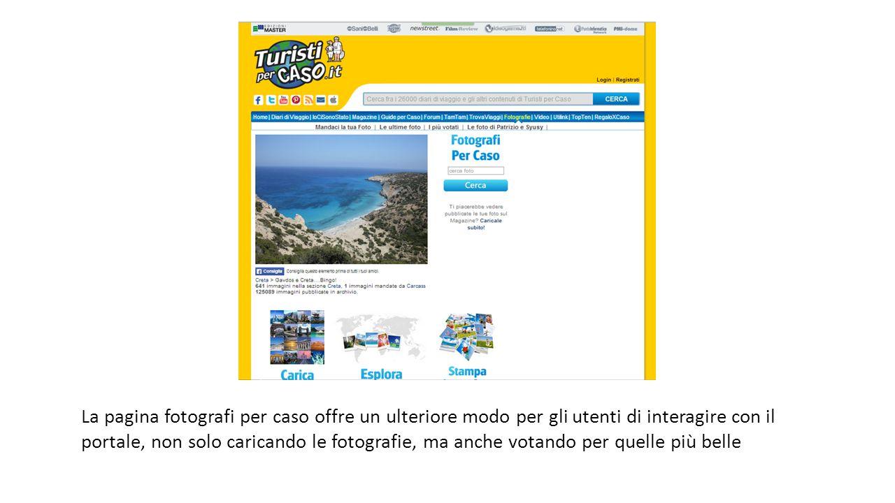 La pagina fotografi per caso offre un ulteriore modo per gli utenti di interagire con il portale, non solo caricando le fotografie, ma anche votando per quelle più belle