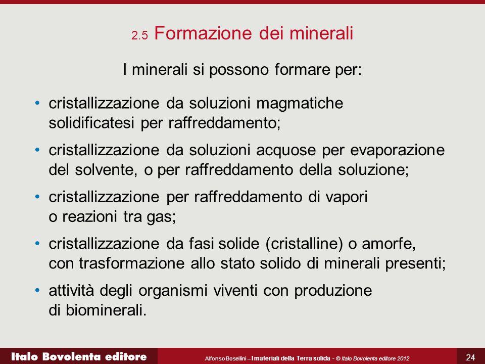 I minerali si possono formare per: